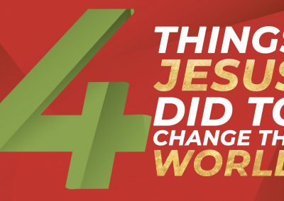 4 Things Jesus Did (Christmas)