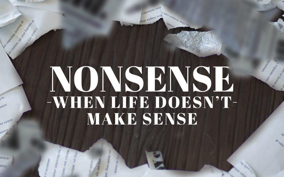 Nonsense: When Life Doesn't Make Sense
